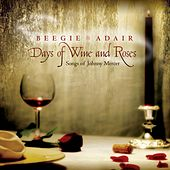 Days of Wine and Roses: Songs of Johnny Mercer by Beegie Adair