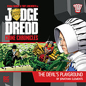 Crime Chronicles, 1-3: The Devil's Playground (Unabridged) by Judge Dredd