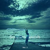 Soothing Sounds, Vol. 3 by Various Artists