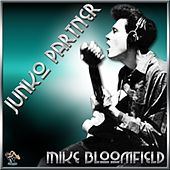 Play & Download Junko Partner by Mike Bloomfield | Napster