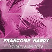 Tendres succès by Francoise Hardy
