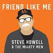 Play & Download Friend Like Me by Steve Howell | Napster