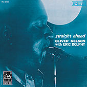 Play & Download Straight Ahead by Oliver Nelson | Napster