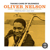 Play & Download Taking Care Of Business by Oliver Nelson | Napster