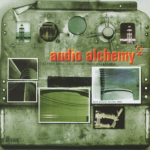 Audio Alchemy, Vol. 2: Directions in Sound Manipulation by Various Artists
