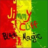 Black Magic by Jimmy Cliff