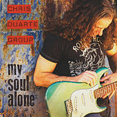 Play & Download My Soul Alone by Chris Duarte | Napster