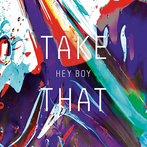 Hey Boy by Take That