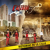 Play & Download Historias de la Calle by Calibre 50 | Napster