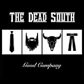 Play & Download Good Company by The Dead South | Napster