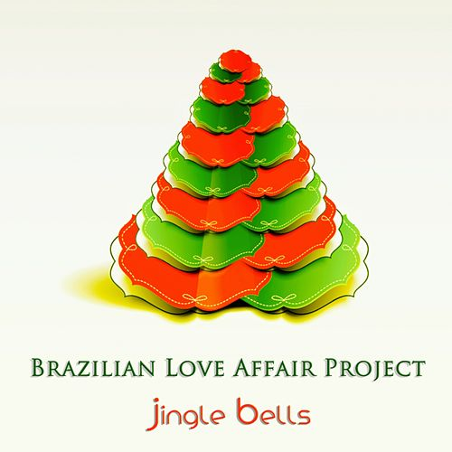 Play & Download Jingle Bells by Brazilian Love Affair Project | Napster