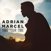 Play & Download Take Your Time by Adrian Marcel | Napster