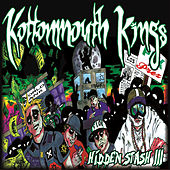 Play & Download Hidden Stash III by Kottonmouth Kings | Napster