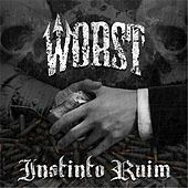 Play & Download Instinto Ruim by The Worst | Napster