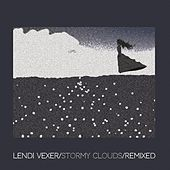 Stormy Clouds (Remixed) by Lendi Vexer