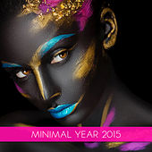 Play & Download Minimal Year 2015 by Various Artists | Napster