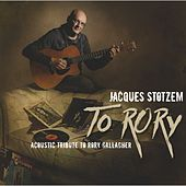 Play & Download To Rory (Acoustic Tribute to Rory Gallagher) by Jacques Stotzem | Napster