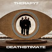 Play & Download Deathstimate by Therapy? | Napster