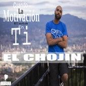 Play & Download Cuando la Motivación Está en Ti by El Chojin | Napster