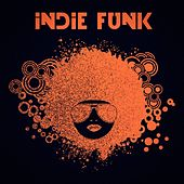 Indie Funk by Various Artists