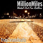 Play & Download Watch out for Rollers (feat. TrapTeamBeats) by A Million Miles | Napster