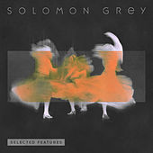 Selected Features by Solomon Grey