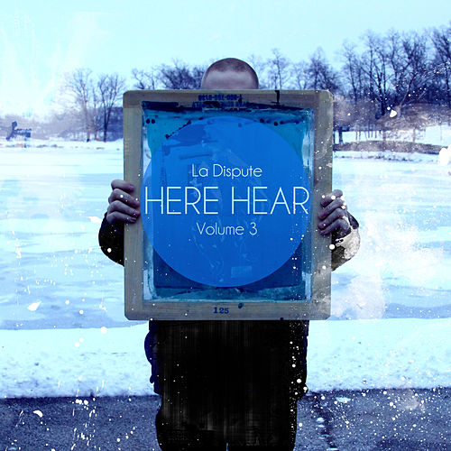 Play & Download Here, Hear, Vol. 3 by La Dispute | Napster