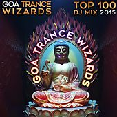 Goa Trance Wizards Top 100 DJ Mix 2015 by Various Artists