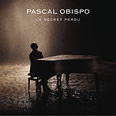 Play & Download Le secret perdu by Pascal Obispo | Napster