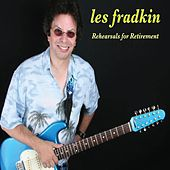 Rehearsals for Retirement by Les Fradkin