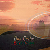Sierra Madre by Don Carlos