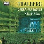 Play & Download Thalberg: Opera Fantasies by Mark Viner | Napster