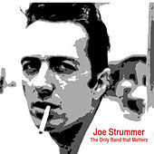 Play & Download The Only Band That Matters (Interview) by Joe Strummer | Napster