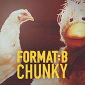 Play & Download Chunky (Radio Edit) by Format B | Napster