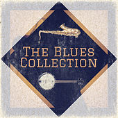 Play & Download The Blues Collection by Various Artists | Napster