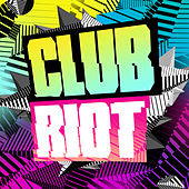 Club Riot by Various Artists