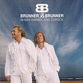 Play & Download In den Himmel und zurück by Brunner & Brunner | Napster