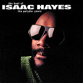 Play & Download The Best Of The Polydor Years by Isaac Hayes | Napster