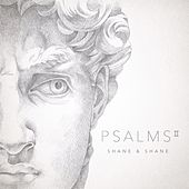 Psalms, Vol. 2 by Shane & Shane