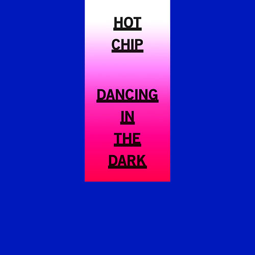Dancing In The Dark EP by Hot Chip