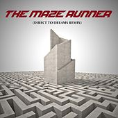 The Maze Runner (Direct to Dreams Remix) by Direct to Dreams