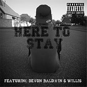 Here to Stay (feat. Devon Baldwin & Willis) by Jogger
