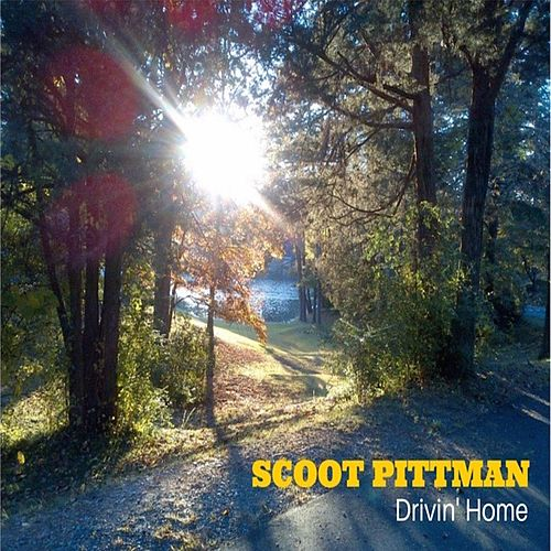 Play & Download Drivin' Home - EP by Scoot Pittman | Napster