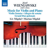 Józef & Henryk Wieniawski: Music for Violin & Piano by Liv Migdal