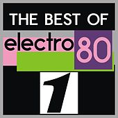 Play & Download The Best of Electro 80, Vol. 1 by Various Artists | Napster