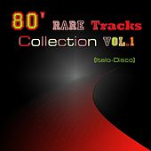 Play & Download 80' Rare Tracks Collection, Vol. 1 (Italo-Disco) by Various Artists | Napster