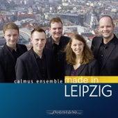 Calmus Ensemble: Made in Leipzig by Calmus Ensemble