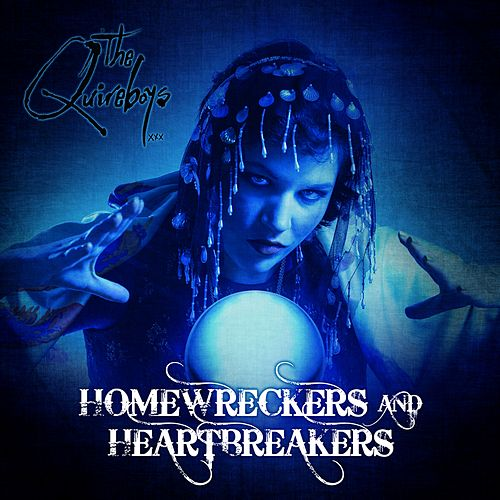 Play & Download Homewreckers and Heartbreakers by Quireboys | Napster