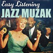 Easy Listening Jazz Muzak by Various Artists