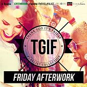 Play & Download TGIF Playlist Collection: Friday Afterwork (Cool & Smooth Playlist to Warm Up Before the Party) by Various Artists | Napster